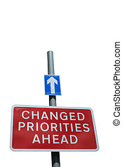 Changed Priorities Ahead Sign, Isolated on White - Sign with...