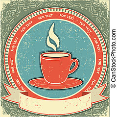 Coffee label on old paper background.Vintage style for text