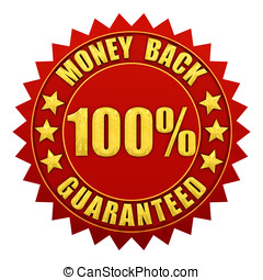 100 percent money back guaranteed , red and gold warranty label isolated on white