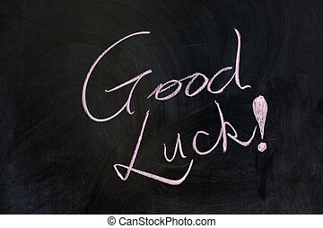 "Good luck - Chalk drawing - ""Good luck"" words written on..."