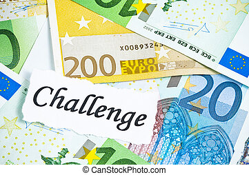 Challenge on financial concept with euro notes