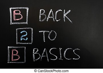 Acronym of B2B - Back to basics written on a blackboard