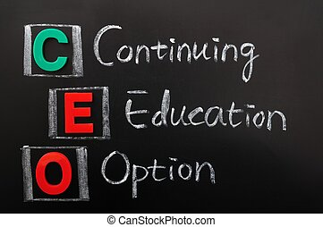 Acronym of CEO - Continuing Education Option written in...