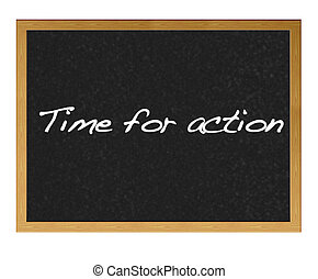 Time for action.