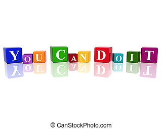 you can do it in 3d cubes - 3d color cubes with text - you...