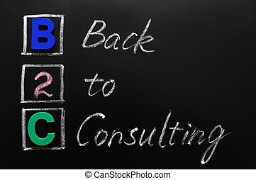 Acronym of B2C - Back to consulting