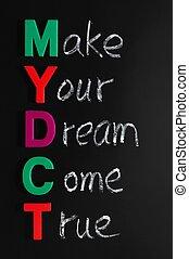 Make your dream come true