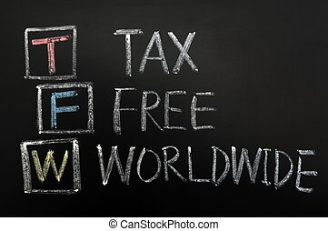 Tax Free Worldwide acronym written on a blackboard