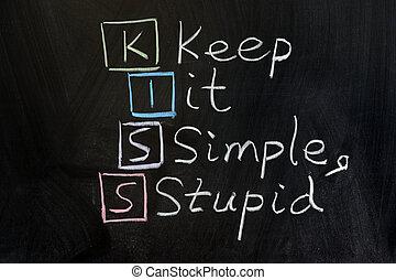 KISS, keep it simple, stupid - Chalk drawing - KISS, keep it...