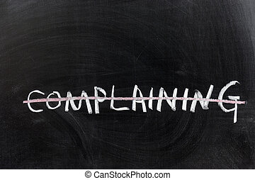 Complaining word with a line - Chalk drawing - Complaining...