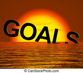 Goals Word Sinking Showing Problem Reaching The Goal - Goals...