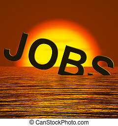 Jobs Word Sinking Showing Layoffs And Unemployment - Jobs...