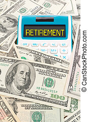 Retirement word on calulator with American notes -...