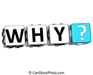 3D word Why with question mark Block text over white...