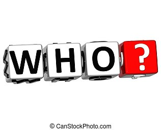 3D word Who with question mark. Block text over white...