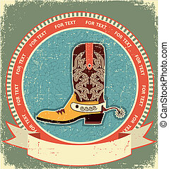 Cowboy boot label on old paper texture.Vintage style