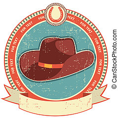 Cowboy hat label on old paper texture.Vintage style