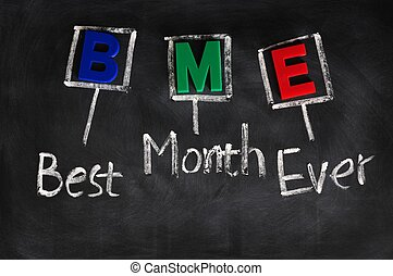 Acronym of BME for Best Month Ever on a blackboard
