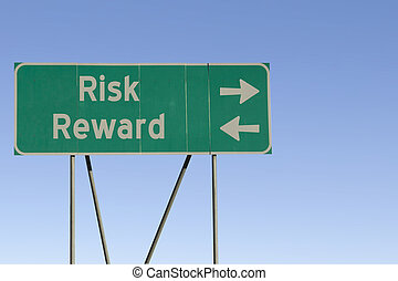 Risk and Reward road sign - Green road sign with a blue sky...