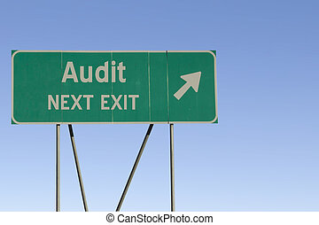Audit - Next Exit Road - Green road sign with a blue sky...