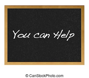 You can help. - Isolated blackboard with You can help.