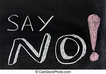 Say no - Conceptional chalk drawing - Say no