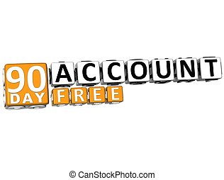3D Get 90 Day Account Free Block Letters over white...
