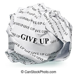 never give up - paper ball with text give up and clipping...