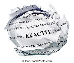 exactly - paper ball with text exactly and clipping path on...