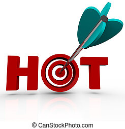 Target What's Hot Arrow in Bulls-Eye Word - An arrow hits a...