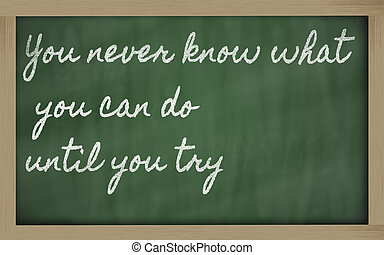 handwriting blackboard writings - You can't teach an old dog...