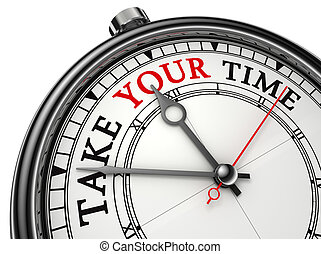 take your time concept clock isolated on white background...