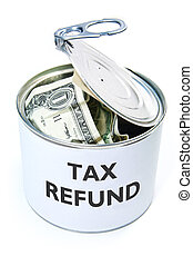 Tax refund - Tin can filled with banknotes labelled with tax...
