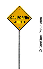california ahead - Yellow road warning sign - a yellow road...