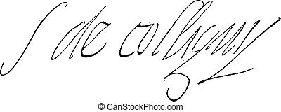 Signature of Gaspard de Coligny, lord and admiral of France...