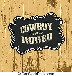 Grunge background with wild west styled label. Vector,...