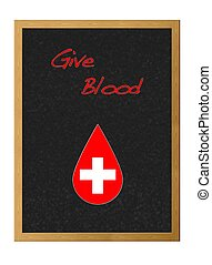 Give blood.