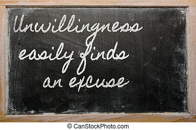 handwriting blackboard writings - Unwillingness easily finds...