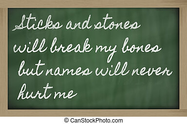 handwriting blackboard writings - Sticks and stones will...