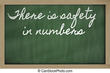 expression - There is safety in numbers - written on a...