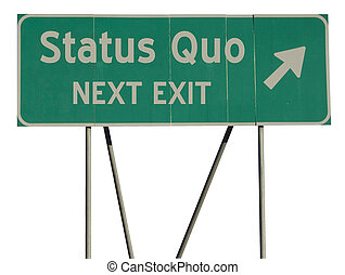 Green road sign status quo - Isolated green road sign on a...