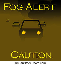 fog alert poster - vehicles in the fog brown and black...