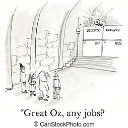 oz - wizard of oz is asked about job