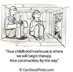 Childhood treehouse - therapist crammed into patient's...