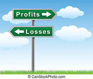 Road sign profits losses - Road sign of arrows with words...