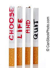 Choose life and quit - Four cigarettes with the words on...