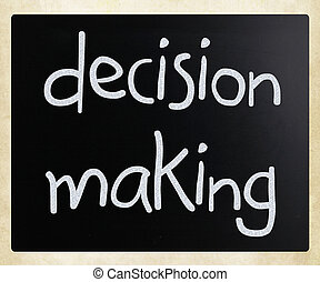 """Decision making"" handwritten with white chalk on a..."