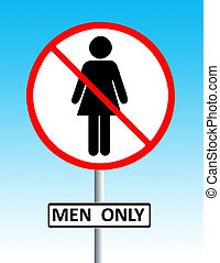 men only sign - discriminative road style sign depicting...