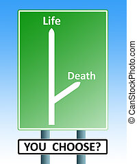 life death roadsign - road sign with arrows depicting the...