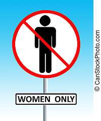women only sign - discriminative road style sign depicting...